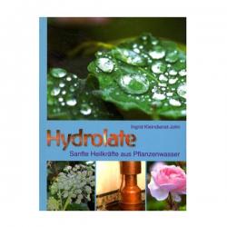 Hydrolate Sanfte Heilkräfte aus Pflanzenwasser